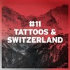 The Superior Podcast - E11 - Tattoos & Switzerland