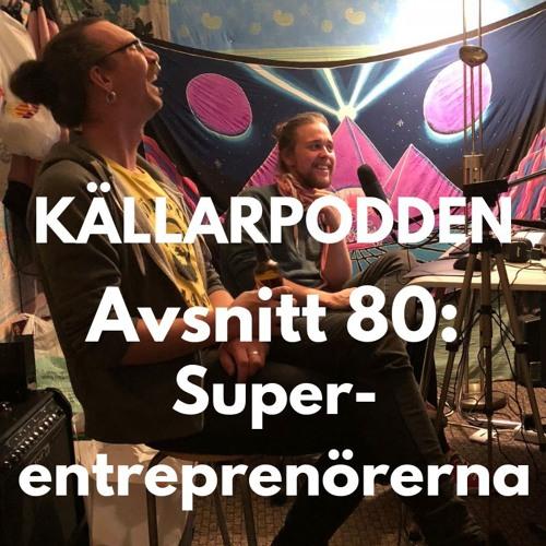 Avsnitt 80: Superentreprenörerna