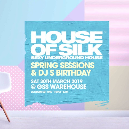 House of Silk - Garage (Live Mix) for Spring Sessions - Sat 30th March - GSS Warehouse - London