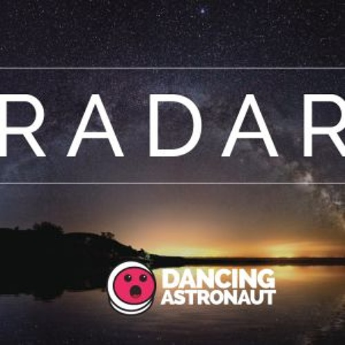 The Radar presented by Dancing Astronaut