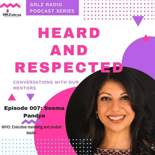 Heard and Respected with Seema Pandya