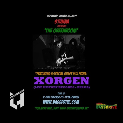 STUNNA — The Greenroom Guest Mix XORGEN (30/01/2019)