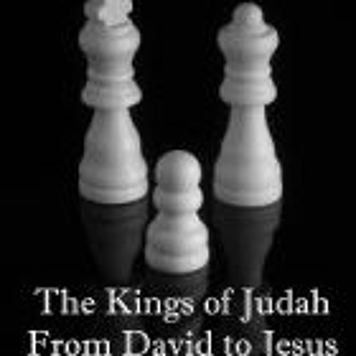 The Kings Of Judah From David To Jesus Christ. I Chronicles 3