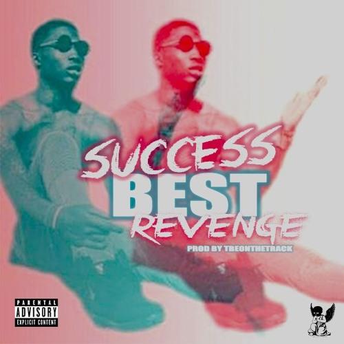 Ola Runt - Success Best Revenge Prod By TBEOnTheTrack by Ola
