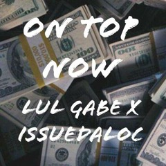 On Top Now (Feat. Issuedaloc)