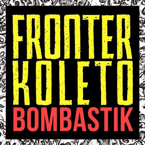 DJ Fronter, Koleto - Bombastik (Original Mix)