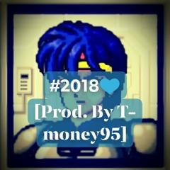 #2018 [Prod. by T-money95]
