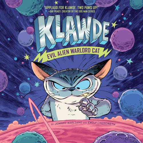 Klawde: Evil Alien Warlord Cat #1 by Johnny Marciano, Emily Chenoweth, read by Oliver Wyman, Vikas Adam
