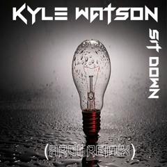 Kyle Watson - Sit Down (Arvii Remix)