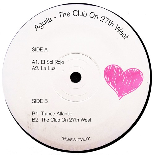 PREMIERE: Aguila - The Club On 27th West [There Is Love In You]