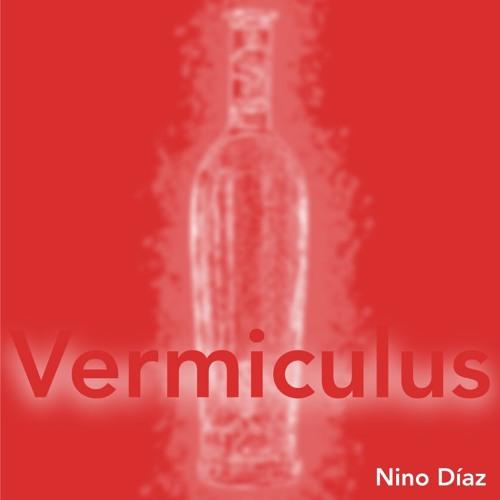 Vermículus - Nino Díaz