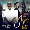 Haaj Silver Aye O Le Ft 9ice Mp3