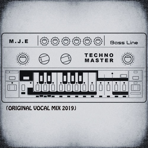 M.J.E - Techno Master ( Original-Vocal-Mix 2019 ) OUT NOW ON SPOTIFY ( FREE DOWNLOAD )