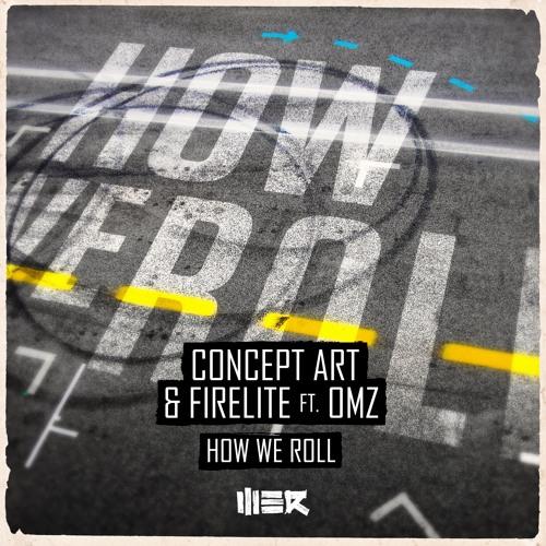 Concept Art & Firelite ft. OMZ - How We Roll