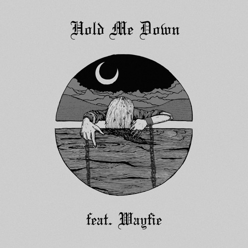 Hold Me Down (feat. Wayfie)