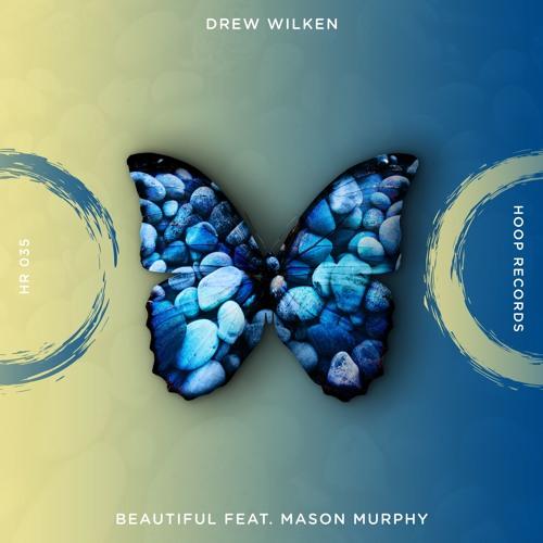 Drew Wilken Feat. Mason Murphy - Beautiful🦋