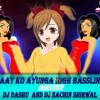 Raat Ko Aunga Main High BassLine Mix Dj Dashu N Dj Sachin Shirwal