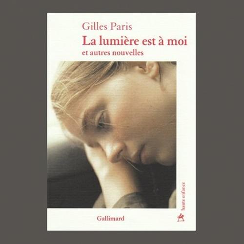 """Gilles Paris,  """"La lumière est à moi : et autres nouvelles"""", éd. Gallimard"""