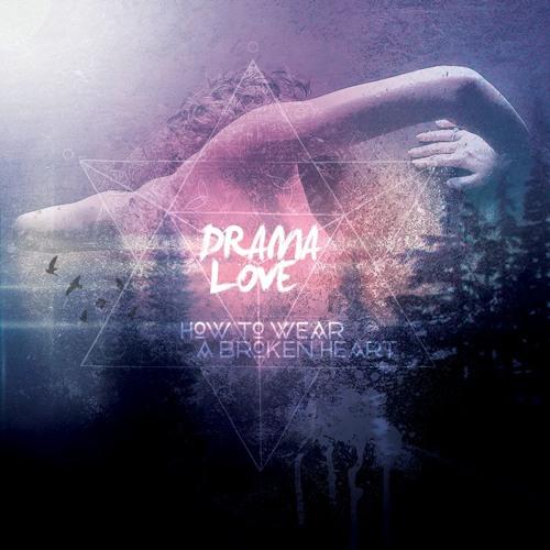 Dramalove - How To Wear A Broken Heart