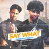Say What ft. 1TakeJay (Prod. by Paupa & Xai Beats)