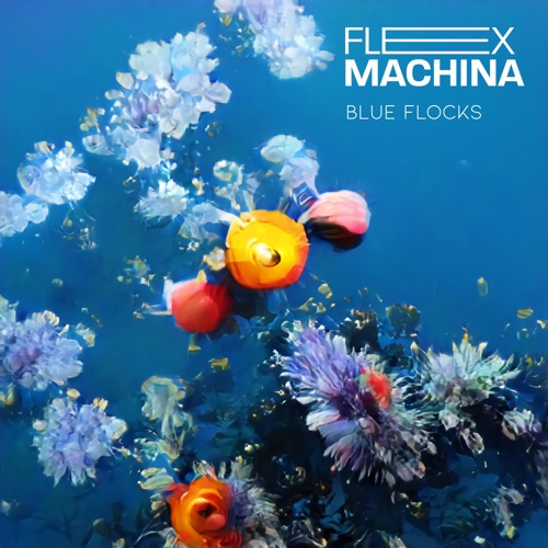 flex machina - Blue Flocks