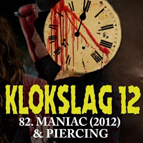 82. Maniac (2012) & Piercing (2019)