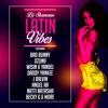 Latin Vibes Vol. 1 - Latin Pop & Reggaeton Hits 2019