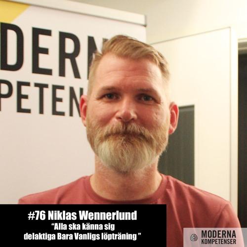 """# 76 – Niclas Wennerlund """" Alla ska känna sig delaktiga Bara Vanligs löpträning"""""""