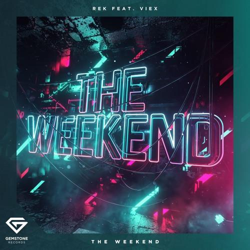 REK feat. Viex - The Weekend