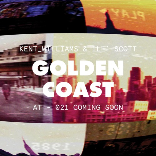 AT 21 - GOLDEN COAST SNIPPETS BY KENT_WILLIAMS & iLL SCOTT - COMING SOON