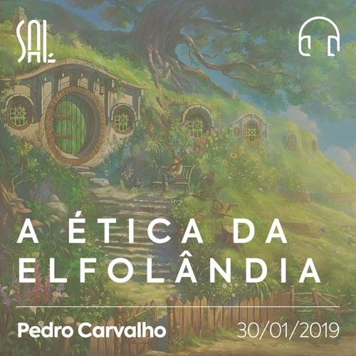 A Ética da Elfolândia - Pedro Carvalho - 30/01/2019