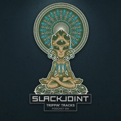 Slackjoint - Trippin' Tracks Vol.004
