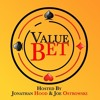 Value Bet with Jonathan Hood and Joe Ostrowski - 1/31/19 Super Bowl Edition