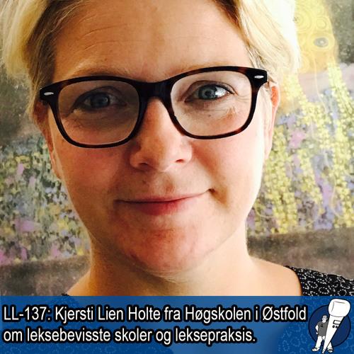 LL-137: Kjersti Lien Holte om leksebevisste skoler