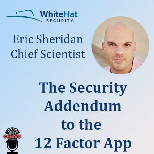 The Security Addendum to the 12 Factor App