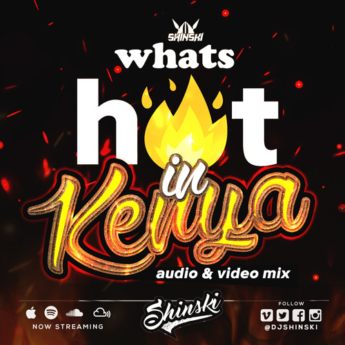 Whats Hot In Kenya Mix 2019 by Dj Shinski | Free Listening on SoundCloud