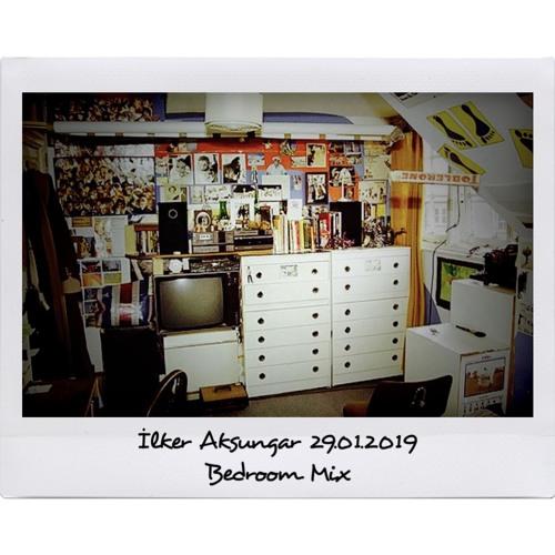 Ilker Aksungar - Bedroom Mix 29.01.2019