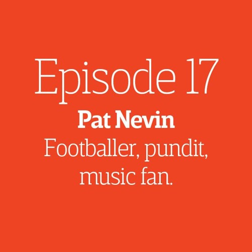 Episode 17 - Interview: Pat Nevin