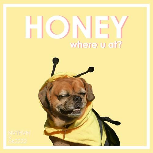 NVTHVN x ok2222 - Honey (Where U At?)