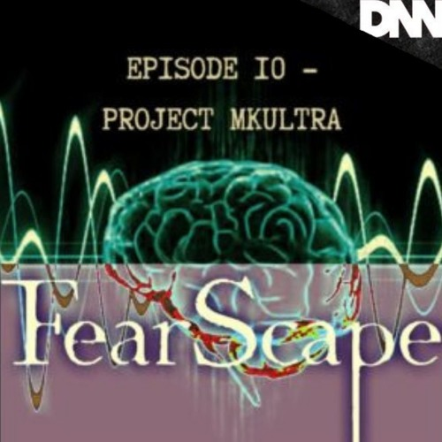 FearScape 10. Project MKUltra