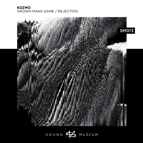 Kozmo - Grown Man's Game / Rejection (EP) 2019