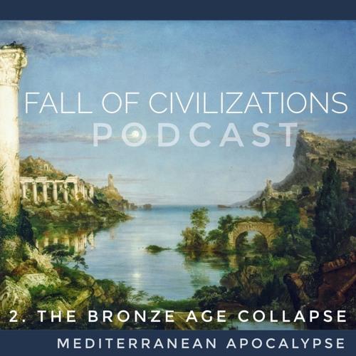 2. The Bronze Age Collapse - Mediterranean Apocalypse