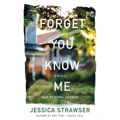 Forget You Know Me by Jessica Strawser, audiobook excerpt