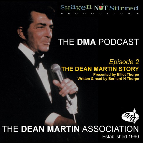 The DMA Podcast - Episode 2 'The Dean Martin Story'