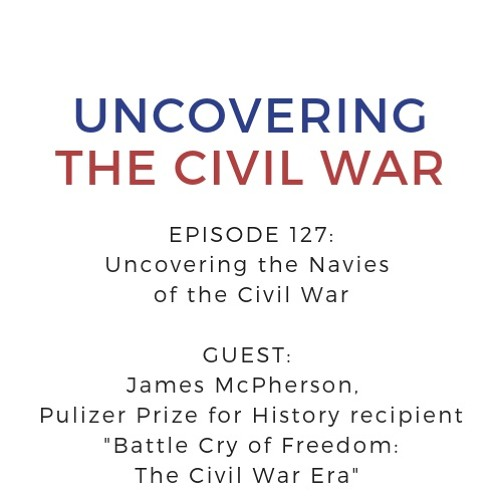 Episode 127: Uncovering the Navies of the Civil War, Part I