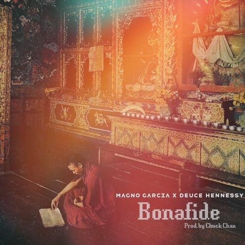 Magno Garcia x Deuce Hennessy- Bonafide (Prod. by Chuck Chan)