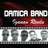 Damica Band-igauan rindu*lagu/lirik: Zairul amir
