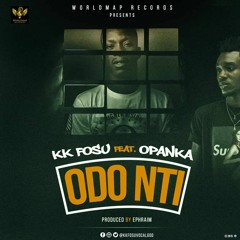 KK Fosu - Odo Nti ft. Opanka