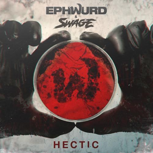 Ephwurd & Swage - Hectic