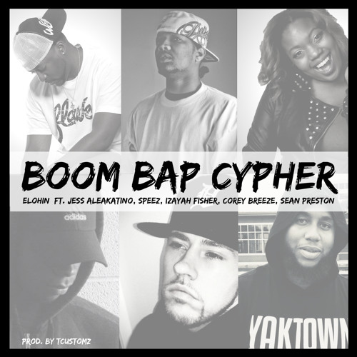 Boom Bap Cypher (Ft. Jess Aleakatino, Speez, Izayah Fisher, Corey Breeze, Sean Preston)